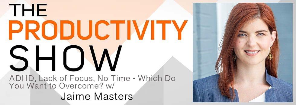 ADHD, brak koncentracji, brak czasu – co chcesz przezwyciężyć? w / Jamie Masters (TPS258)