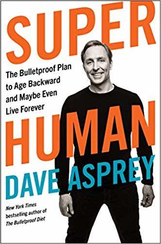 """Podsumowanie i ocena nowej książki Dave'a Asprey'a """"Super Human Being"""""""