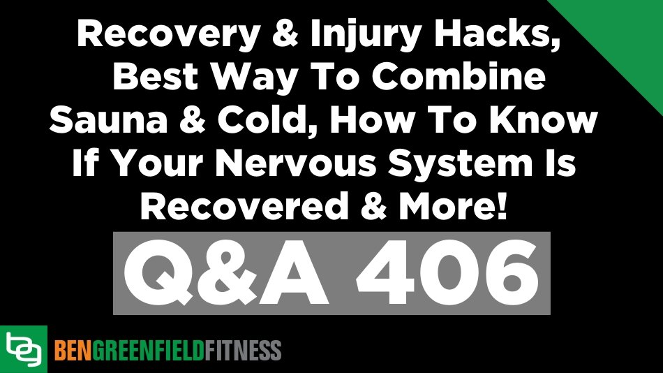 Pytania i odpowiedzi 406: Haki regeneracyjne i obrażenia, najlepsza metoda na integrację sauny i przeziębienia, jak się dowiedzieć, czy twój układ nerwowy został odzyskany i wiele więcej!
