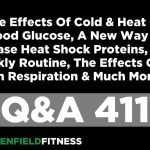 Pytania i odpowiedzi 411: Wpływ zimna i ciepła na glukozę we krwi, nowy sposób na zwiększenie ilości białek szoku cieplnego, cotygodniowa rutyna Bena, wpływ 5G na oddychanie i wiele więcej!